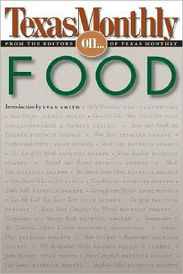 Texas Monthly on...Food book written by editors of Texas Monthly