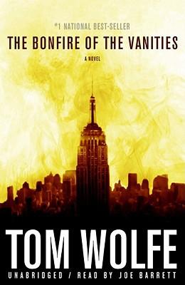 The Bonfire of the Vanities written by Wolfe, Tom , Barrett, Joe