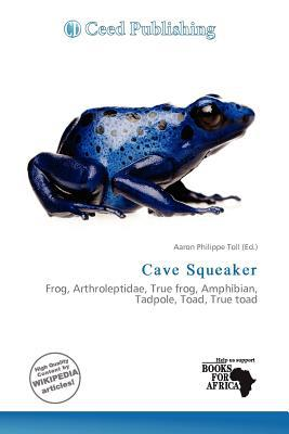 Cave Squeaker written by Aaron Philippe Toll