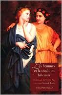 Les femmes et la tradition litteraire: Anthologie du Moyen Age a nos jours: Seconde partie: XIXe-XXIe siecles written by Vicki Mistacco