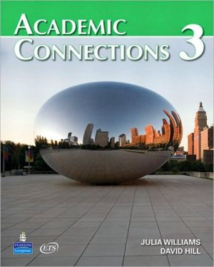 Academic Connections 3 with MyAcademicConnectionsLab book written by Julia Williams