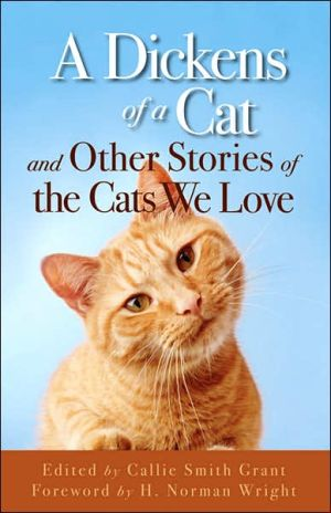 Dickens of a Cat: And Other Stories of the Cats We Love book written by Callie Smith Grant