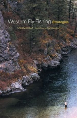 Western Fly-Fishing Strategies book written by Craig Mathews