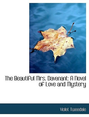 The Beautiful Mrs. Davenant: A Novel of Love and Mystery (Large Print Edition) book written by Tweedale, Violet