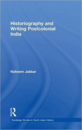 Historiography and Writing Postcolonial India book written by Naheem Jabbar