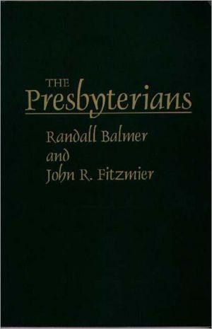 The Presbyterians book written by Randall H. Balmer
