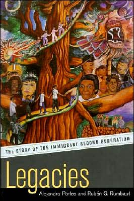 Legacies: The Story of the Immigrant Second Generation book written by Alejandro Portes