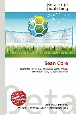 Sean Core written by Lambert M. Surhone