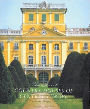 The Great Country Houses of Europe: The Czech Republic, Slovakia, Hungary and Poland book written by Gerhard Trumler
