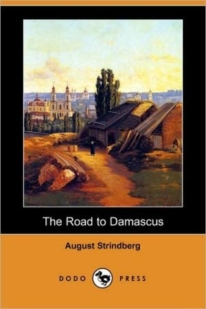 The Road to Damascus book written by August Strindberg