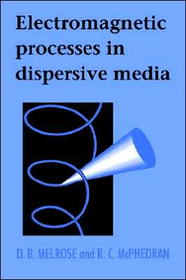 Electromagnetic Processes in Dispersive Media written by D. B. Melrose