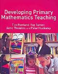 Developing Primary Mathematics Teaching: Reflecting on Practice with the Knowledge Quartet written by Tim Rowland, Fay Turner, Peter H...