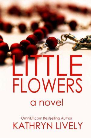 Little Flowers book written by Kathryn Lively