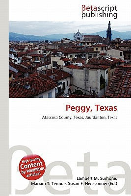 Peggy, Texas written by Lambert M. Surhone