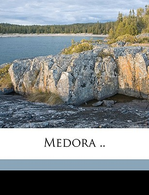 Medora .. book written by D'Arcy, Annie [From Old Catalog]