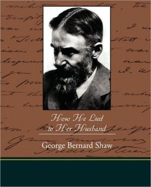 How He Lied To Her Husband book written by George Bernard Shaw