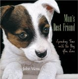 Man's Best Friend: Spending Time with the Dog You Love book written by John Weiss
