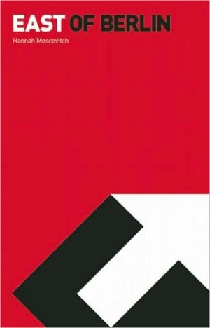 East of Berlin book written by Hannah Moscovitch