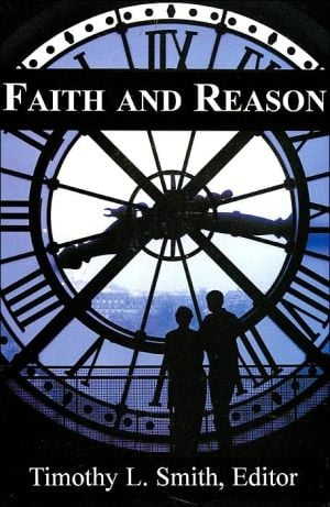 Faith and Reason: The Notre Dame Symposium 1999 book written by Timothy L. Smith
