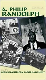 A. Philip Randolph and the African American Labor Movement book written by Calvin Craig Miller