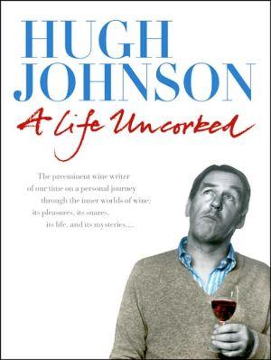 A Life Uncorked book written by Hugh Johnson