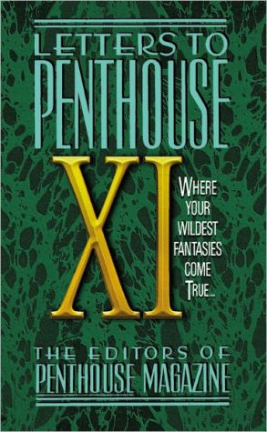 Letters to Penthouse XI: Where Your Wildest Fantasies Come True book written by Penthouse International Staff
