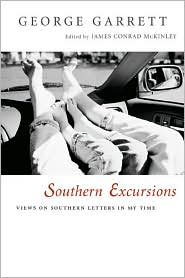 Southern Excursions: Views on Southern Letters in My Time book written by George Garrett