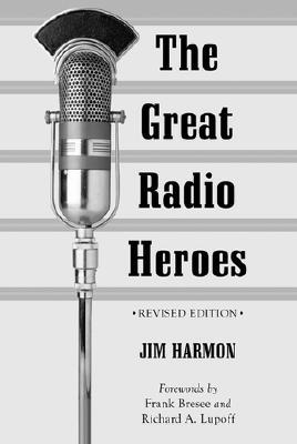 Great Radio Heroes book written by Jim Harmon