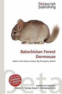 Balochistan Forest Dormouse written by Lambert M. Surhone