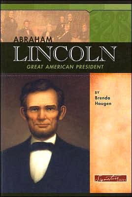 Abraham Lincoln: Great American President book written by Brenda Haugen