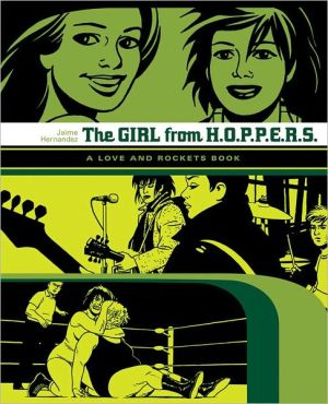 Girl From Hoppers: The Second Volume of ''Locas'' Stories from Love & Rockets book written by Jaime Hernandez
