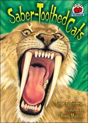 Saber-Toothed Cats book written by Susan E. Goodman