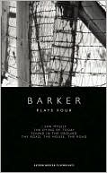 Howard Barker: Plays Four, Vol. 4 book written by Howard Barker