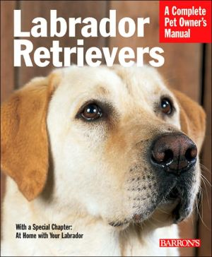 Labrador Retrievers (Barron's Complete Pet Owner's Manual Series) book written by Kerry Kern