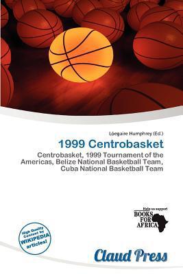 1999 Centrobasket written by L. Egaire Humphrey