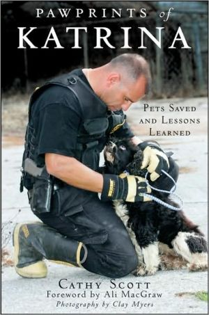 Pawprints of Katrina: Pets Saved and Lessons Learned book written by Cathy Scott
