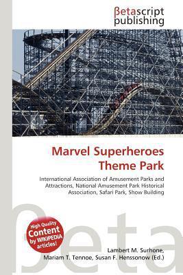 Marvel Superheroes Theme Park written by Lambert M. Surhone
