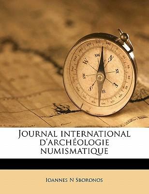 Journal International D'Archeologie Numismatique book written by Sboronos, Ioannes N.