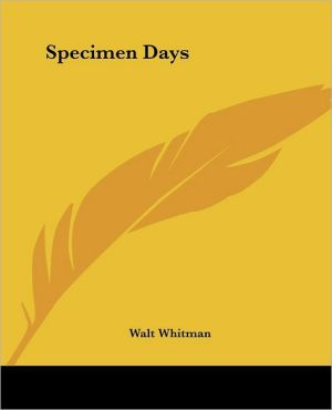 Specimen Days book written by Walt Whitman