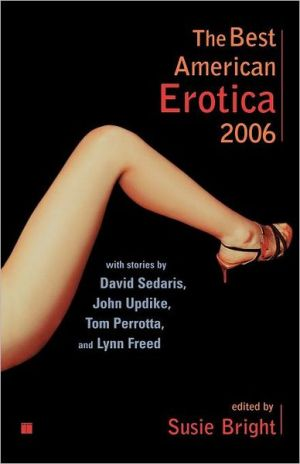 The Best American Erotica 2006 book written by Susie Bright