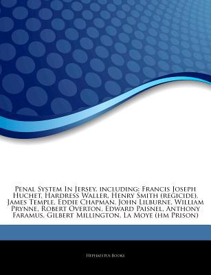 Articles on Penal System in Jersey, Including written by Hephaestus Books