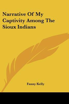 Narrative of My Captivity among the Siou book written by Fanny Kelly