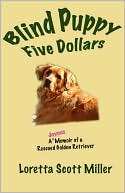Blind Puppy Five Dollars book written by Loretta Scott Miller