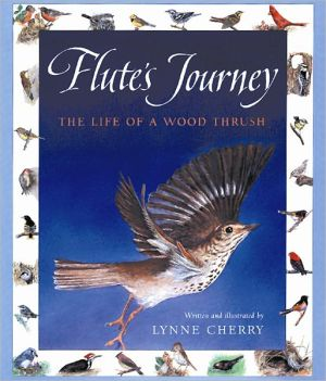 Flute's Journey: The Life of a Wood Thrush book written by Lynne Cherry