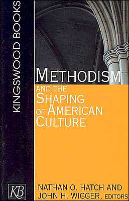 Methodism and the Shaping of American Culture book written by John Wigger