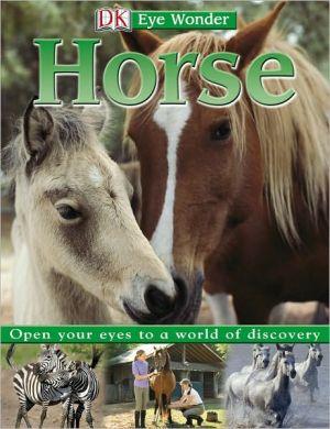 Horse (Eye Wonder Series) book written by DK Publishing