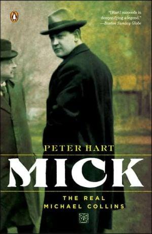 Mick: The Real Michael Collins book written by Peter Hart