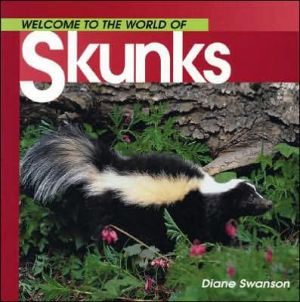 Welcome to the World of Skunks book written by Diane Swanson