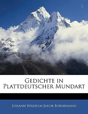 Gedichte in Plattdeutscher Mundart book written by Bornemann, Johann Wilhelm Jakob