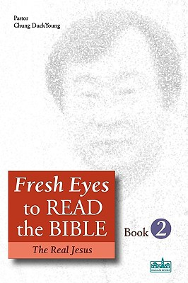 Fresh Eyes to Read the Bible - Book 2 written by DuckYoung Chung , Chung, Duckyoung